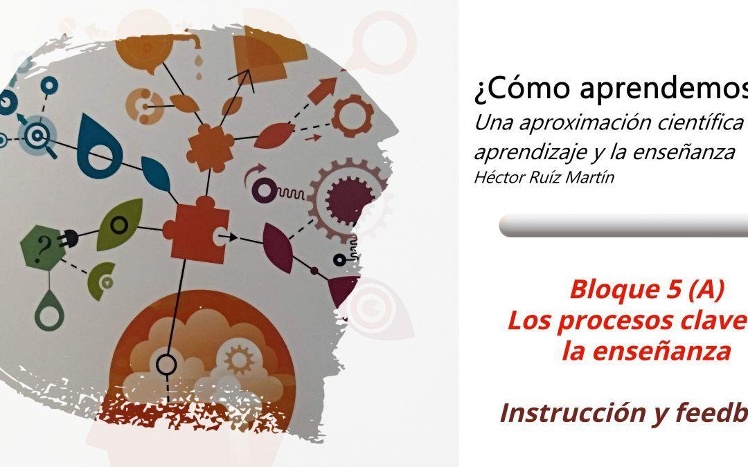 Los procesos clave de la enseñanza (A). Instrucción y feedback.