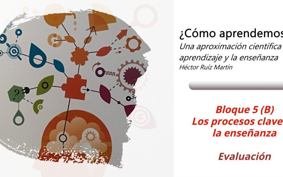Los procesos clave de la enseñanza (B). La evaluación.